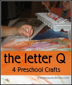 4 letter Q crafts for preschool (including Q-tip painting, of course!)