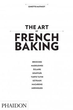 the art of french baking by ginette mathiot