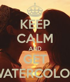 KEEP CALM AND GET WATERCOLOR