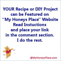 My Honeys Place | Recipes, DIY Projects, Amazing information