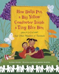"""How Dalia Put a Big Yellow Comforter Inside a Tiny Blue Box"" Written by Linda Heller & Illustrated by Stacey McQueen - Age group: 5 to 6 years"