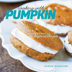 Cooking With Pumpkin: Recipes That Go Beyond the Pie by Averie Sunshine. My second cookbook! Pre-sale now on Amazon and in stores Oct 6!