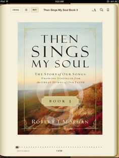Book on the Hymn history of the many known and loved Hymns..it's so inspiring to read where the heart of a hymn comes from..