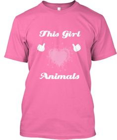 This Girl Loves Animals | Teespring