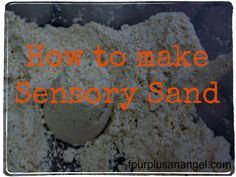 How to make sensory sand from Four Plus an Angel