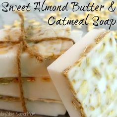 homemad soap, oatmeal soap, almond butter soap recipes, diy soap, sweet almond