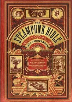 The Steampunk Workshop | At the intersection of Romance and Technology. SteamPunk Bible
