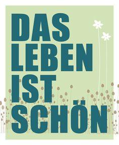 Das Leben ist Schön - 8 x 10. $16.50, via Etsy.