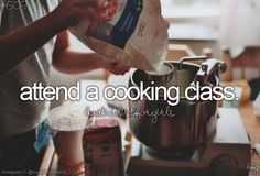 Bucket list: attend a cooking class GET THE GROUP TO DO IT
