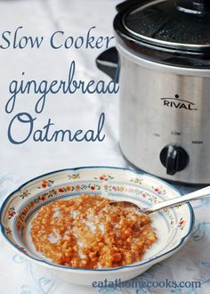 Gingerbread Slow Cooker Oatmeal - could use millet, rice, or buckwheat grits or a combo of all. I like the timer idea.