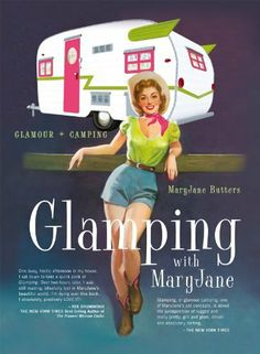 best book for #glamping by the queen of #glamping: Mary Jane Butters.