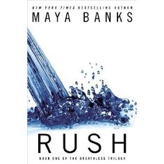 Rush (The Breathless Trilogy)  if u liked 50 shades of Grey series and the Crossfire series By Sylvia Day u seriously Need to read this new series by Maya banks I love all her books.