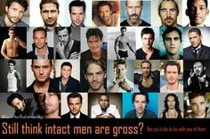 Still think intact men are gross?