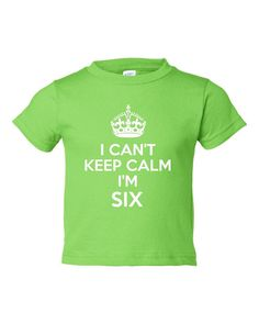 I Cant Keep Calm Im 6 Cute Adorable Funny Kids by RegionRags, $15.45