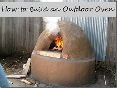 How to Build an Outdoor Mud Oven