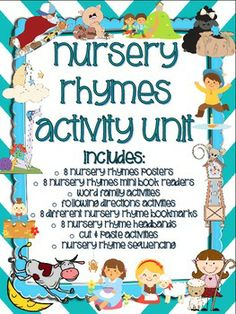 Nursery Rhymes Activites Unit - 112 pages includes:  8 Nursery Rhyme Color Posters with adorable clipart, B&W mini book readers for each student, Differentiated Sequencing Activities, Cut & Paste Sentence Activities, Bookmarks for each Nursery Rhyme, Headbands for each Nursery Rhyme, Following Directions Activities for each Nursery Rhyme, and Word Family (color by word family word) activity for each Nursery Rhyme  This has been so popular that Nursery Rhymes Unit 2 is Coming Soon!