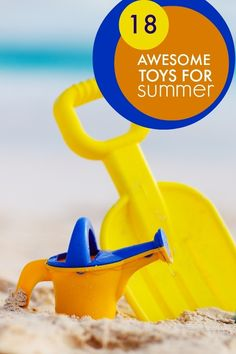 Awesome Summer Toys for Kids  www.spaceshipsandlaserbeams.com