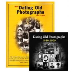 Dating Old Photographs 1840 - 1929 by Family Chronicle