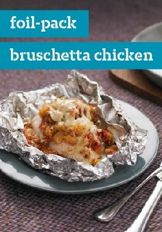 Foil-Pack Bruschetta Chicken Bake – Looking for a fresh new take on chicken breasts?
