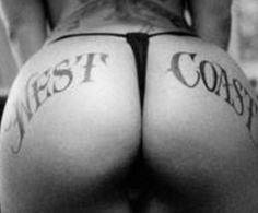 West Coast butt tat <3