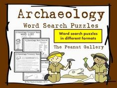 Your students will DIG these archaeology puzzles in two different formats. Students not only find the words but also match them to their definitions. Answer keys are provided. ($)