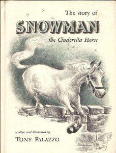 The Story of Snowman, the Cinderella Horse: Tony Palazzo: Amazon.com: Books