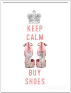 keep calm & BUY SHOES <3