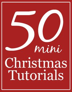 50 Miniature Christmas Tutorials~ Ideas from food to crafts and gift ideas-
