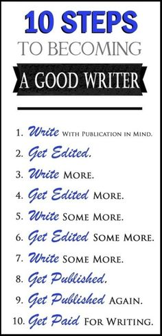 10 Steps To Becoming A Good Writer
