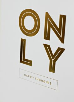 Only Happy Thoughts