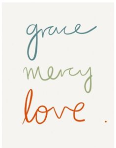 grace mercy love