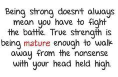 walks, true strength, matur, quotes, strong, truth, wisdom, inspir, live
