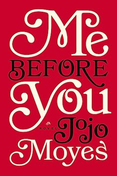 Me Before You. THIS BOOK.