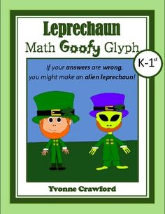 For Kindergarten and 1st grade - This is a silly glyph!  If your students get the answers wrong, they might end up with an alien leprechaun.