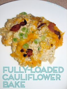 Fully-Loaded Cauliflower Bake...need to check ingedients to make sure legal for Pro/Fat level 1