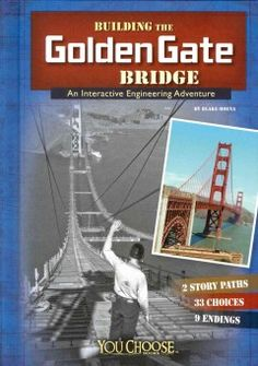 J SERIES YOU CHOOSE. Explores various perspectives on the process of building the Golden Gate Bridge. The reader's choices reveal the historical details.