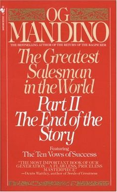 The Greatest Salesman in the World, Part 2: The End of the Story by Og Mandino. $7.99. Author: Og Mandino. Publisher: Bantam (March 1, 1989)