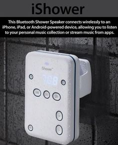 Genius ideas....the Bluetooth shower speaker! Love this!
