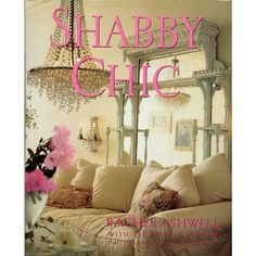 The original Shabby Chic Book by Rachel Ashwell that started this 'iconic' style..