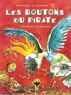 Les boutons du pirate, série Cervantès le cacatoès, Lucie Papineau, illust. Dominique Jolin, éditions Boréal Maboul, 56 pages