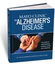 Mayo Clinic on Alzheimer's Your guide to understanding, treating, coping and caregiving. Alzheimers, Mom and Me, CL