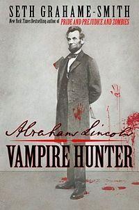 books, abraham lincoln, seth grahamesmith, worth read, lincoln vampir, vampires, book worth, abrahamlincoln, vampir hunter