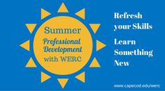 What do you want to learn this summer? http://goo.gl/9z3N2e  #capecod #ProfessionalDevelopment