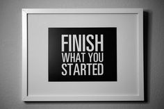 FINISH What you STARTED - inspirational typography poster - quote art sign - office decor via Etsy