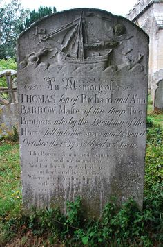 Gravestone, Bosham Church, Sussex. (The inscription reads: 'In memory of Thomas , son of Richard and Ann Barrow, master of the sloop Two Brothers who by the breaking of the horse fell into the sea and was drown'd October the 13th 1759 Aged 23 years'. A 'horse' is a specific rope used in the rigging of sailing ships.