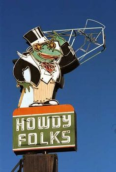 """Howdy Folks"". The Green Frog sign, Bakersfield, California."