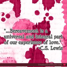from C.S. Lewis... - http://griefcoachingcertification.com/2014/06/from-c-s-lewis/