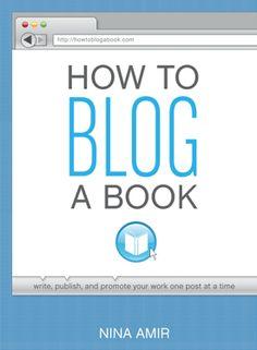 How To Blog A Book  by Nina Amir via @Mari Smith blog