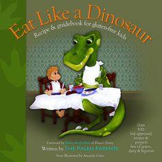 Eat like a Dinosaur a gluten-free, casein-free book.