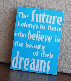 The future belongs  Quote  Love  Home